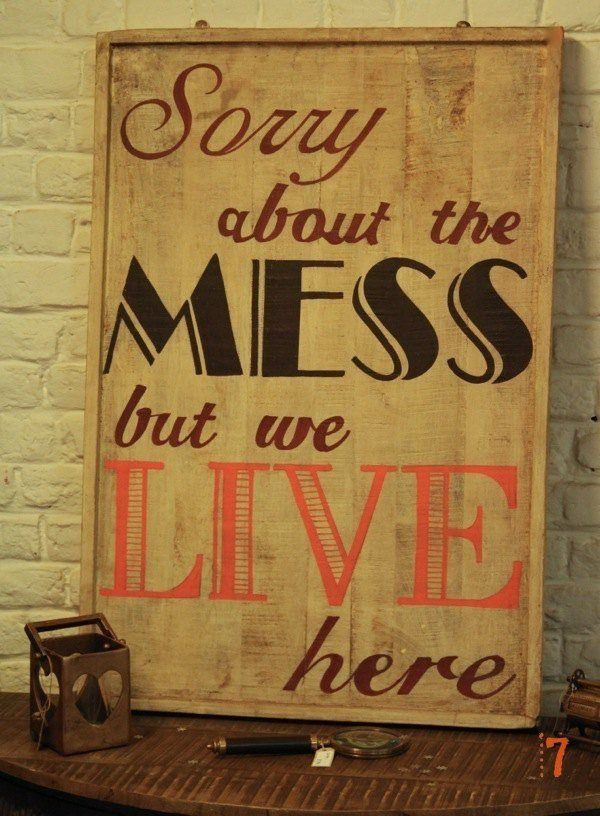 "Solid wood sign ""Sorry about the mess"""